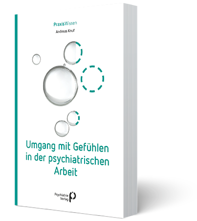 Sich Gefühlen stellen – auch in der psychiatrischen Arbeit