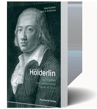 Hölderlin – Das Klischee vom umnachteten Genie im Turm